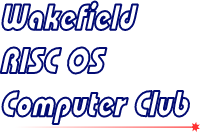 Wakefield RISC OS Computer Club